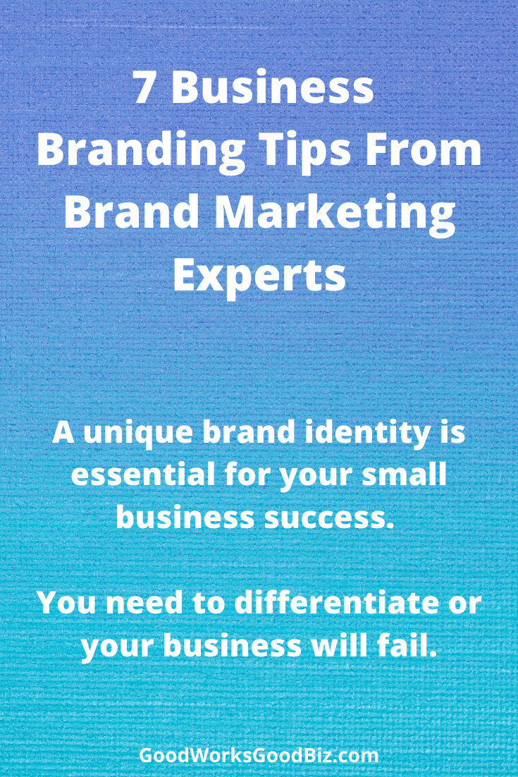 7 Business Branding Tips From Brand Marketing Experts