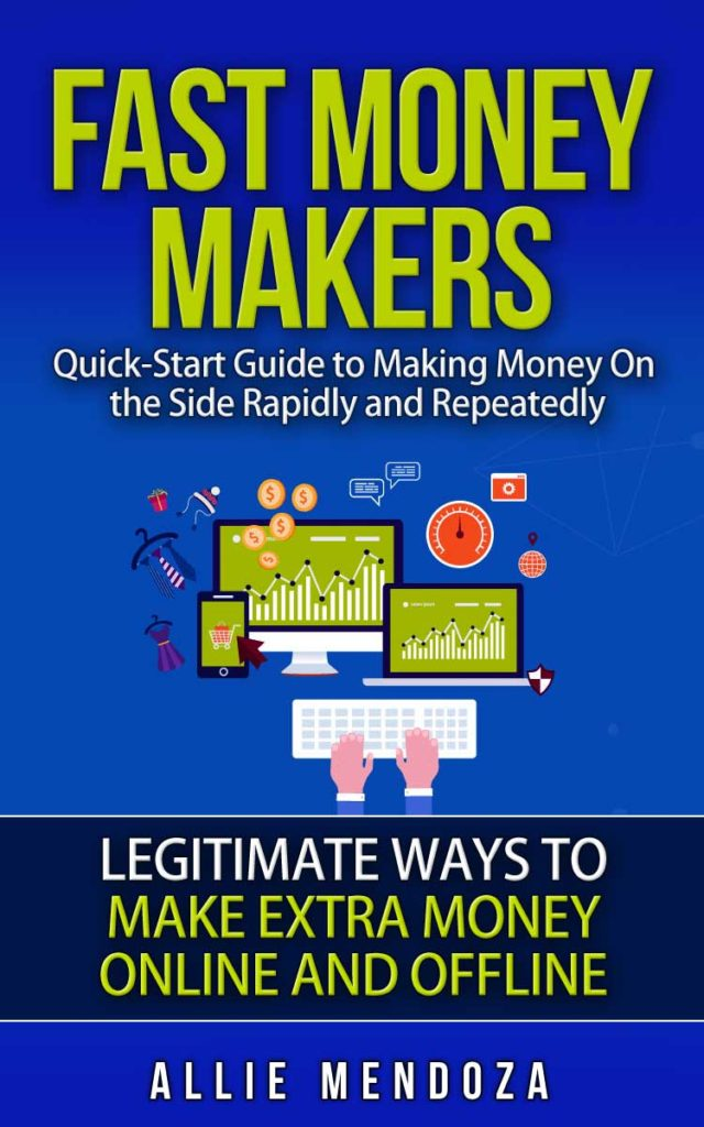 Fast Money-Makers: The 3-Step Quick-Start Guide to Becoming Self-Employed and Making Money On the Side