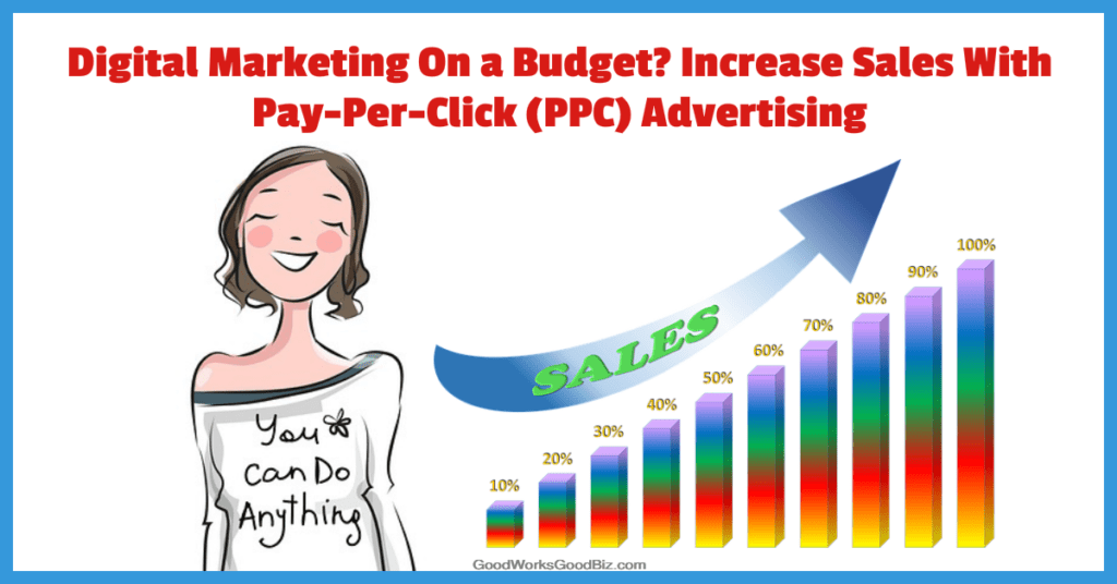 PPC Digital Advertising On a Budget? How to Increase Sales With PPC Ads